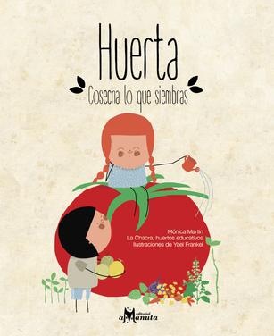 Huerta, cosecha lo que siembras